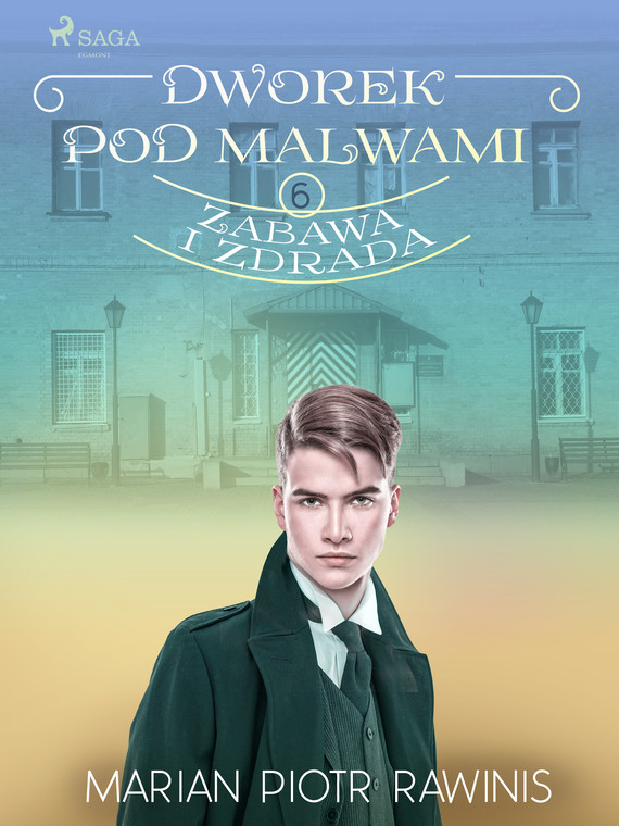 okładka Dworek pod Malwami 6 - Zabawa i zdradaebook | epub, mobi | Marian Piotr Rawinis