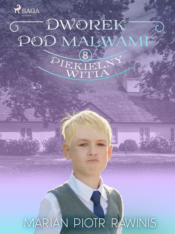 okładka Dworek pod Malwami 8 - Piekielny Witiaebook   epub, mobi   Marian Piotr Rawinis