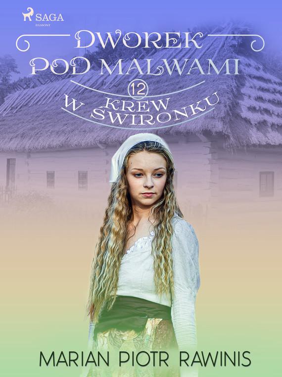 okładka Dworek pod Malwami 12 - Krew w świronkuebook | epub, mobi | Marian Piotr Rawinis