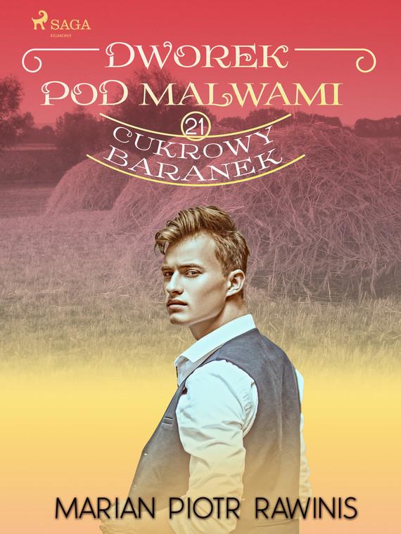 okładka Dworek pod Malwami 21 - Cukrowy baranekebook | epub, mobi | Marian Piotr Rawinis