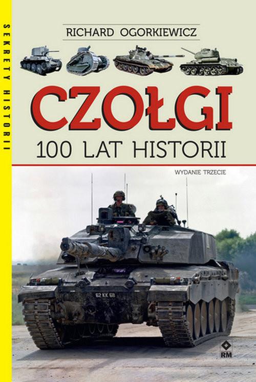 okładka Czołgi 100 lat historiiksiążka      Richard Ogorkiewicz
