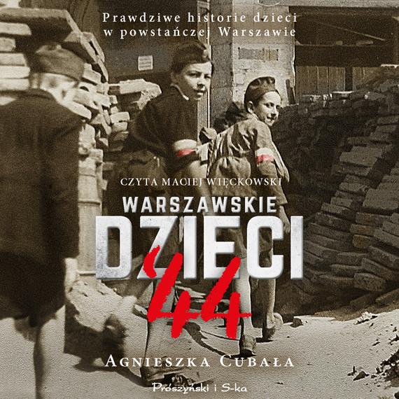 okładka Warszawskie dzieci `44audiobook | MP3 | Agnieszka Cubała