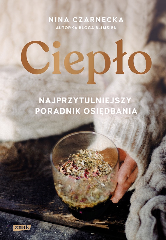 okładka Ciepło. Najprzytulniejszy poradnik osiędbaniaebook | epub, mobi | Nina Czarnecka