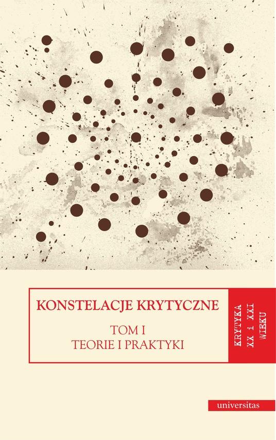 okładka Konstelacje krytyczne. Tom I: Teorie i praktyki. Tom II: Antologieebook   epub, mobi   praca zbiorowa
