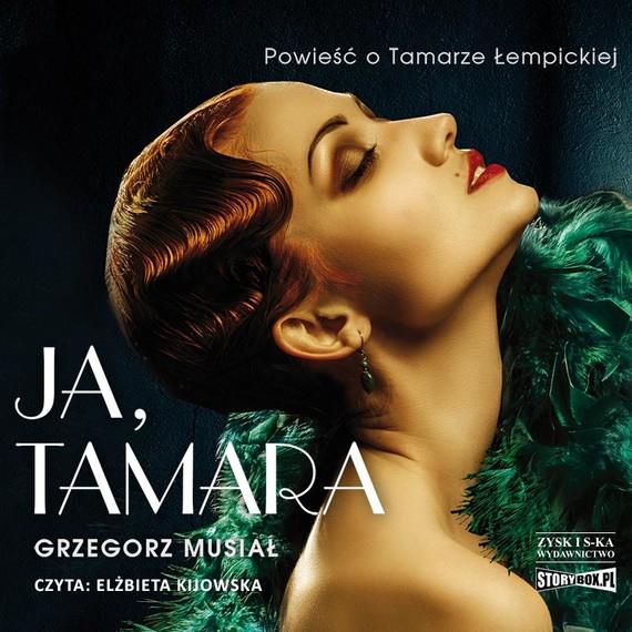 okładka Ja, Tamara. Powieść o Tamarze Łempickiejaudiobook | MP3 | Grzegorz Musiał