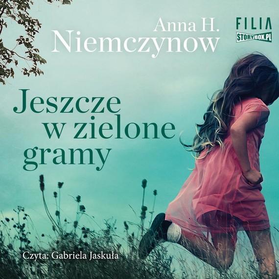 okładka Jeszcze w zielone gramyaudiobook | MP3 | Anna H. Niemczynow