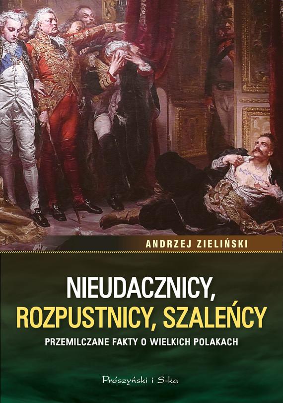 okładka Nieudacznicy, rozpustnicy, szaleńcyebook   epub, mobi   Andrzej Zieliński