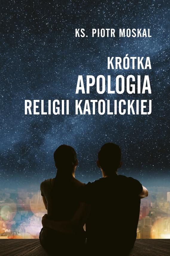 okładka Krótka apologia religii katolickiejebook   epub, mobi   Ks. Piotr Moskal