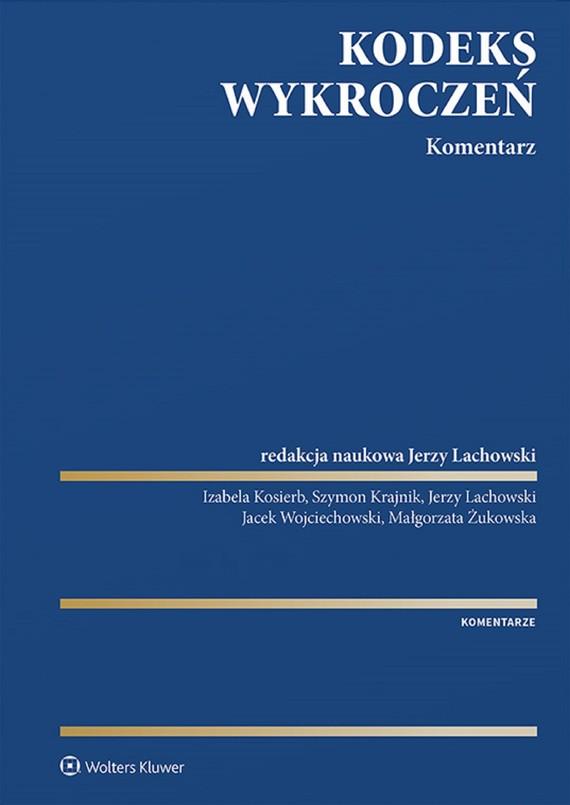 okładka Kodeks wykroczeń. Komentarz (pdf)ebook | pdf | Opracowania Zbiorowe, Redakcja naukowa: Jerzy Lachowski