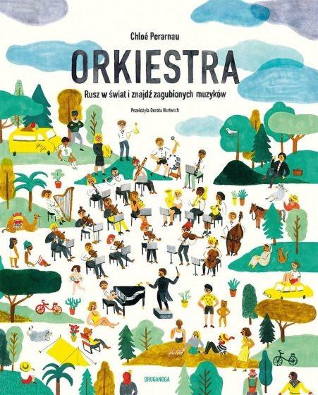okładka Orkiestra. Rusz w świat i znajdź zagubionych muzyków książka |  | Chloé Perarnau