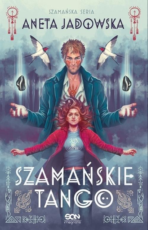 okładka Szamańske tango Trylogia szamańska 2książka      Aneta Jadowska