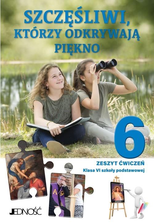okładka Katechizm 6 Szczęśliwi, którzy odkrywają piękno Zeszyt ćwiczeń do religii Szkoła podstawowaksiążka |  |