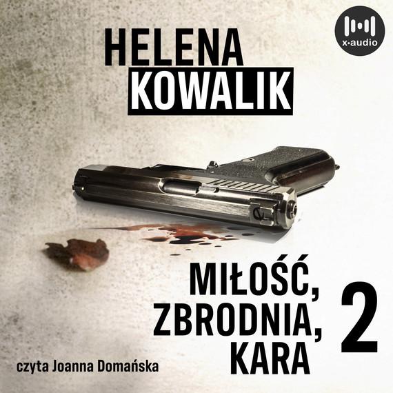 okładka Miłość, zbrodnia, kara. Część 2audiobook   MP3   Helena Kowalik