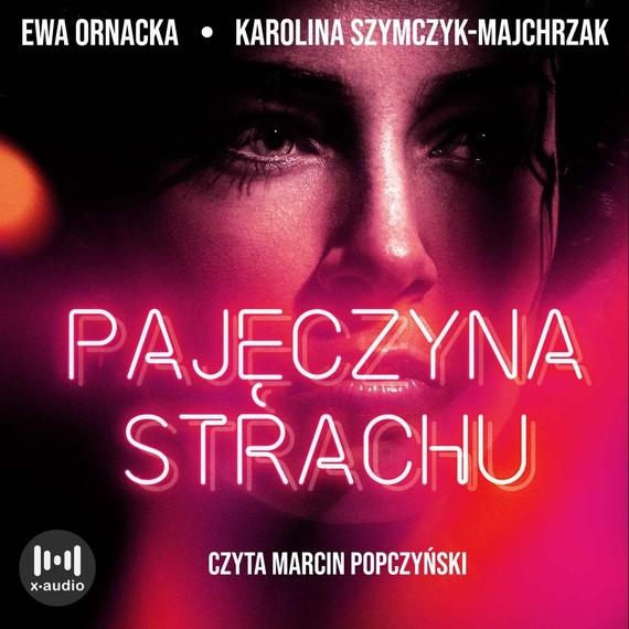 okładka Pajęczyna strachuaudiobook | MP3 | Ewa Ornacka, Katarzyna Szymczyk-Majchrzak