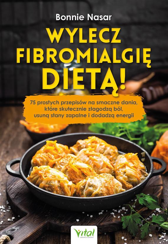okładka Wylecz fibromialgię dietą!ebook | epub, mobi | Bonnie Nasar