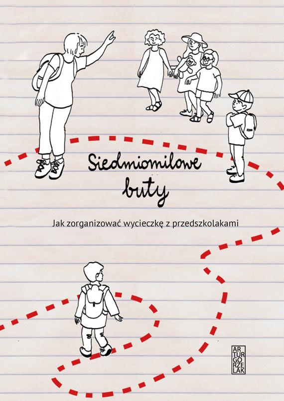 okładka Siedmiomilowe buty. Jak zorganizować wycieczkę z przedszkolakamiebook | epub, mobi | Ewa Gorzelak