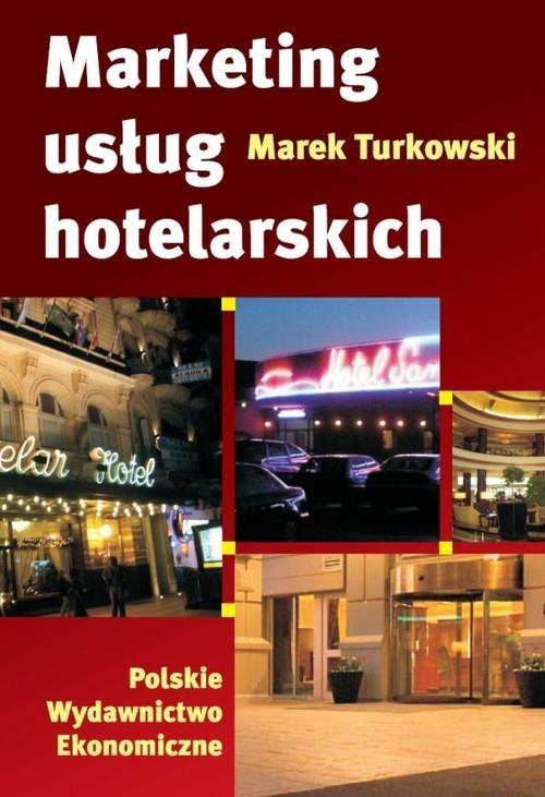 okładka Marketing usług hotelarskichksiążka |  | Marek Turkowski