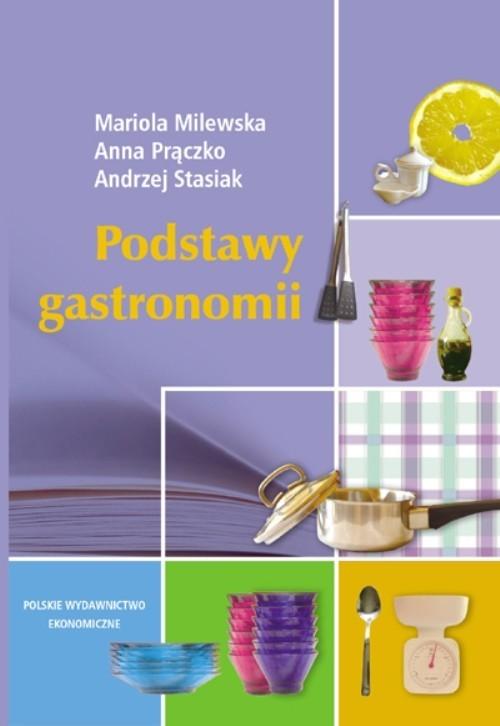 okładka Podstawy gastronomiiksiążka |  | Mariola Milewska, Anna Prączko, Andrzej Stasiak