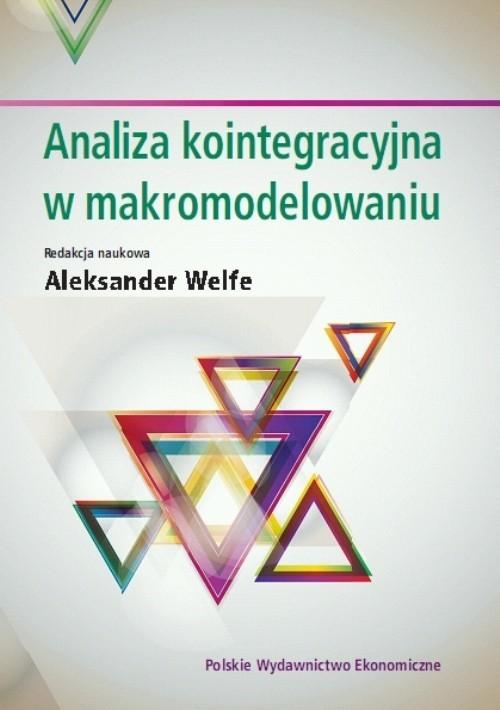 okładka Analiza kointegracyjna w makromodelowaniuksiążka      Aleksander Welfe, Karp Piotr, Kębłowski Piotr