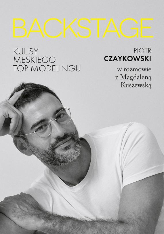 okładka BACKSTAGE. Kulisy męskiego topmodelinguebook | epub, mobi | Kuszewska Magdalena, Piotr Czaykowski