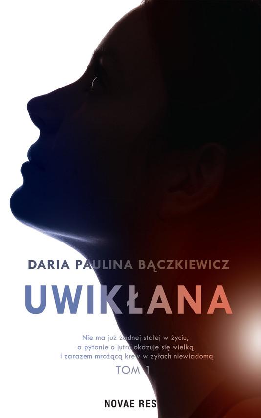 okładka Uwikłanaebook   epub, mobi   Daria Paulina Bączkiewicz