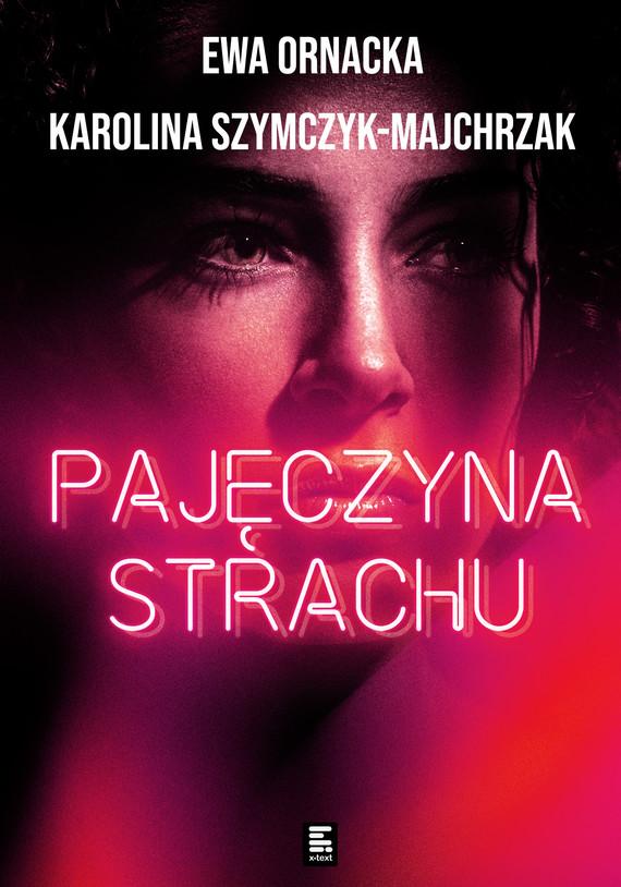 okładka Pajęczyna strachuebook   epub, mobi   Ewa Ornacka, Karolina Szymczyk-Majchrzak