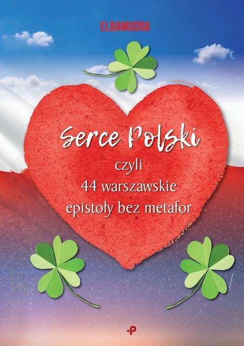 okładka Serce Polski, czyli 44 warszawskie epistoły bez metaforksiążka      Elbamudra