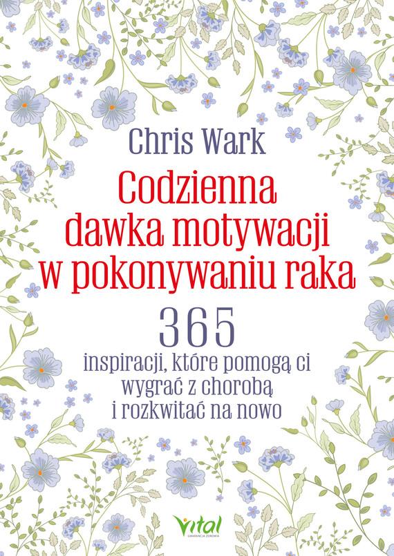 okładka Codzienna dawka motywacji w pokonywaniu rakaebook | epub, mobi | Chris Wark