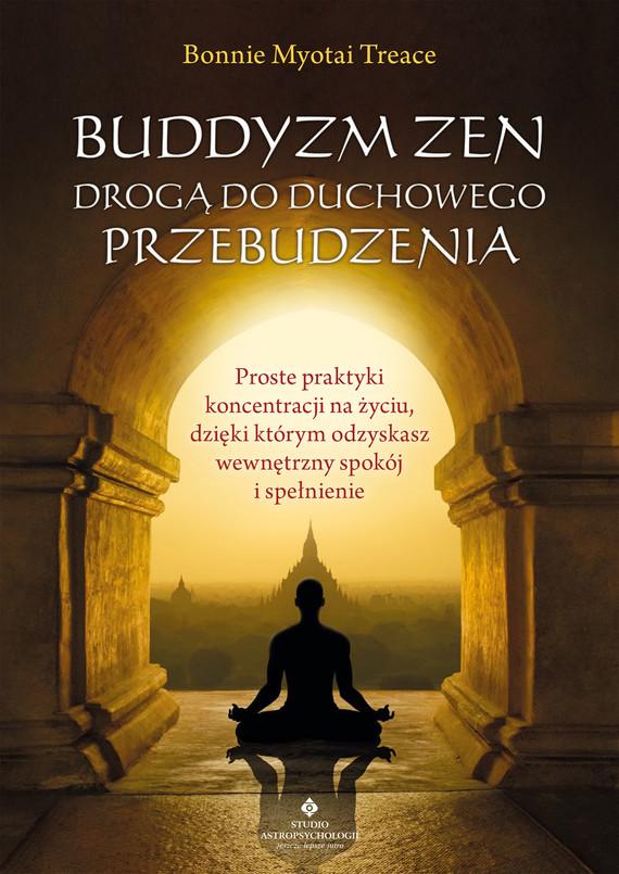 okładka Buddyzm zen drogą do duchowego przebudzeniaebook | epub, mobi, pdf | Bonnie Myotai Treace