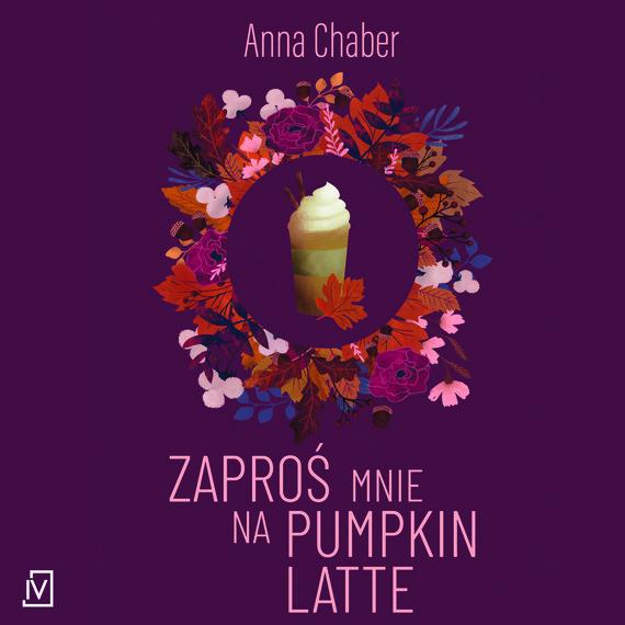 okładka Zaproś mnie na pumpkin latteaudiobook | MP3 | Anna Chaber