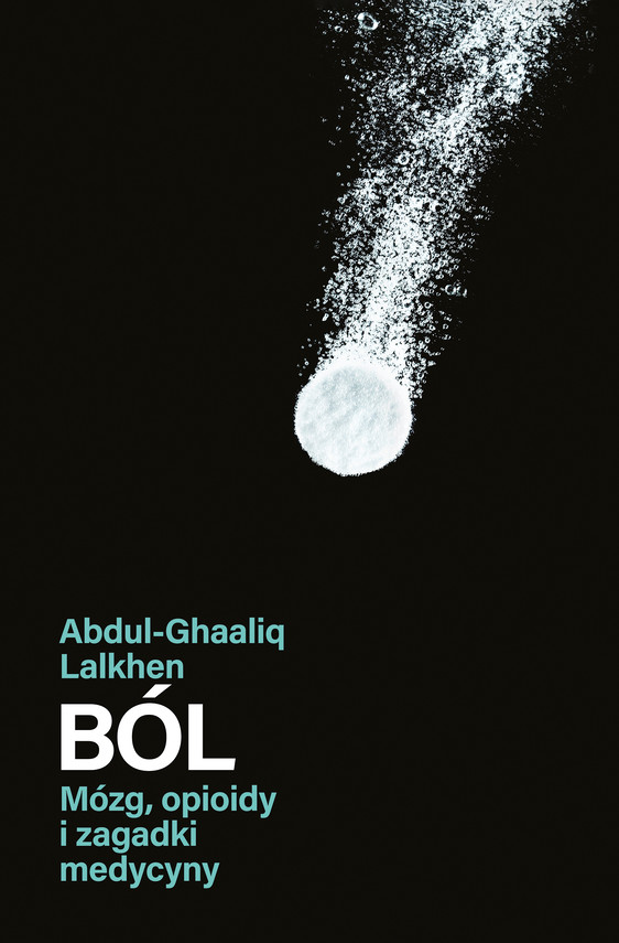 okładka Ból. Mózg, opioidy i zagadki medycynyebook   epub, mobi   Abdul-Ghaaliq Lalkhen