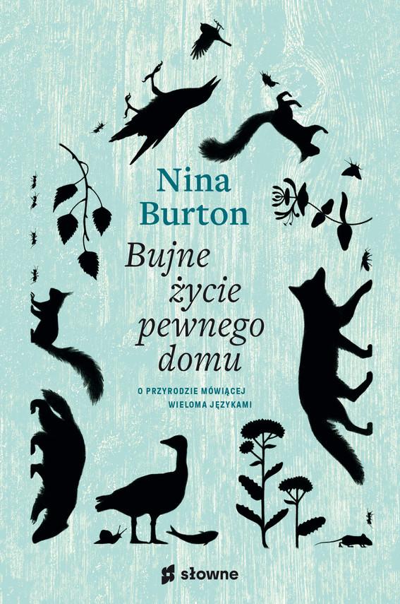 okładka Bujne życie pewnego domu. O przyrodzie mówiącej wieloma językamiebook | epub, mobi | Nina Burton