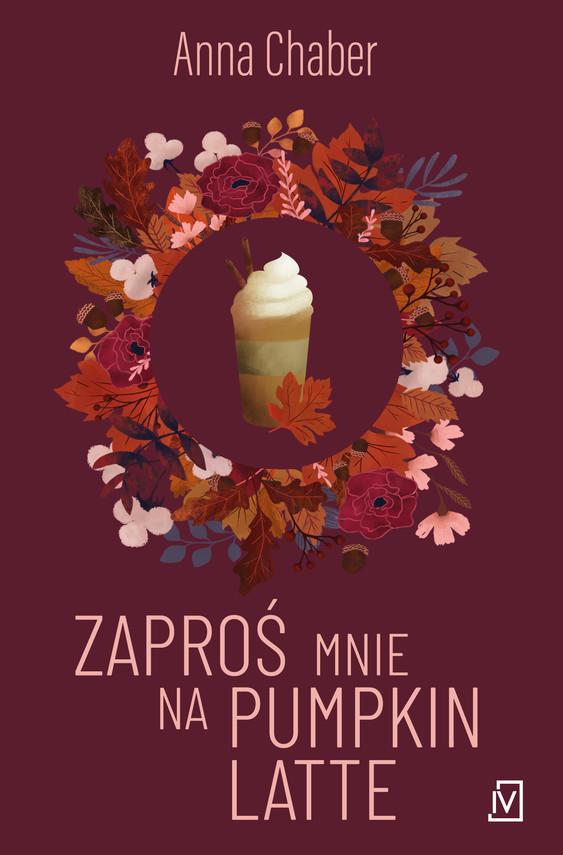 okładka Zaproś mnie na pumpkin latteebook | epub, mobi | Anna Chaber