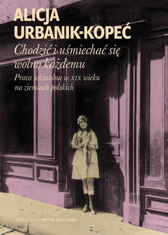 okładka Chodzić i uśmiechać się wolno każdemuebook | epub, mobi | Alicja Urbanik-Kopeć