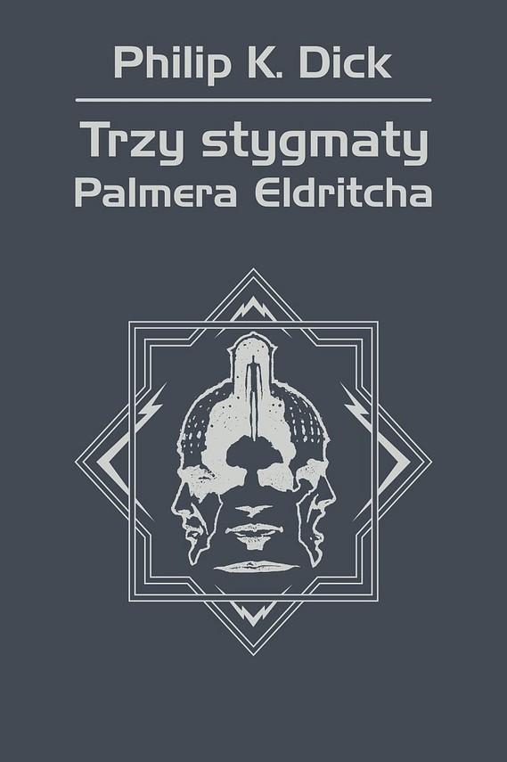 okładka Trzy stygmaty Palmera Eldritchaebook | epub, mobi | Philip K. Dick