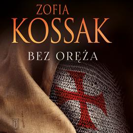 okładka Bez orężaaudiobook | MP3 | Zofia Kossak