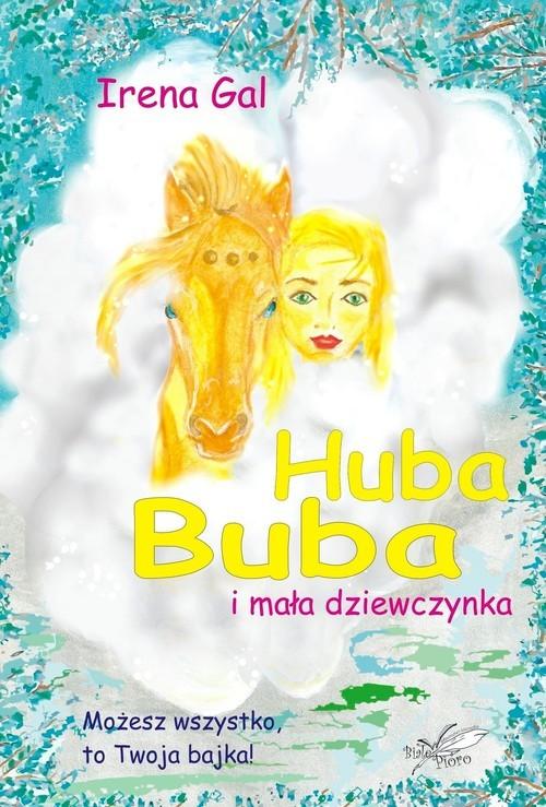 okładka Huba Buba i mała dziewczynkaksiążka |  | Irena Gal