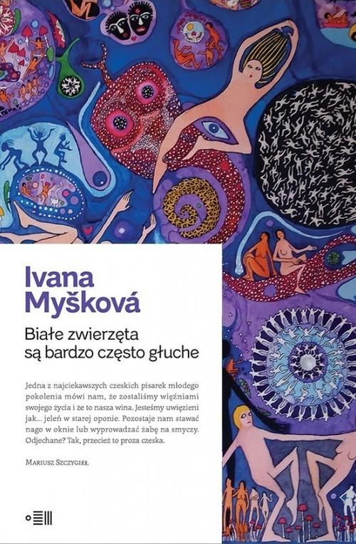 okładka Białe zwierzęta są bardzo często głucheksiążka      Myšková Ivana