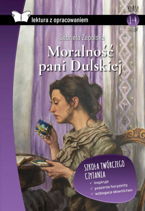 okładka Moralność pani Dulskiej Lektura z opracowaniem Liceumksiążka      Gabriela Zapolska