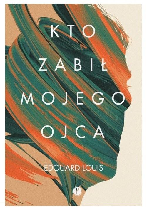okładka Kto zabił mojego ojcaksiążka |  | Edouard Louis