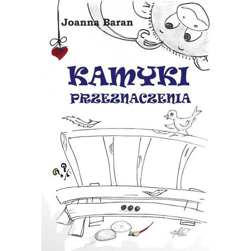 okładka Kamyki przeznaczeniaksiążka |  | Joanna Baran