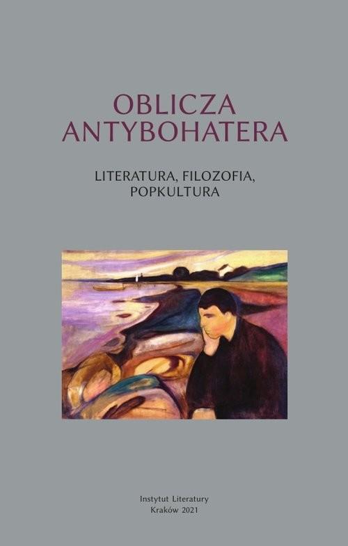 okładka Oblicza antybohatera Literatura filozofia popkulturaksiążka     