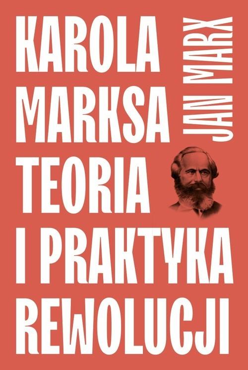 okładka Karola Marksa teoria i praktyka rewolucjiksiążka      Jan Marx