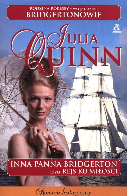 okładka Inna Panna Bridgerton czyli Rejs ku miłościksiążka |  | Julia Quinn