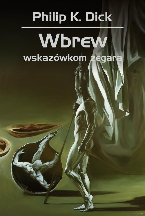 okładka Wbrew wskazówkom zegaraksiążka      Dick PhilipK.