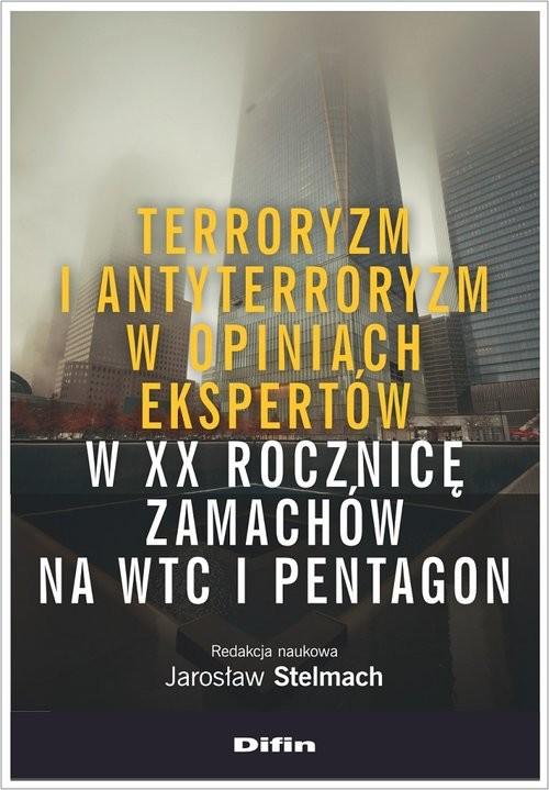 okładka Terroryzm i antyterroryzm w opiniach ekspertów w XX rocznicę zamachów na WTC i Pentagonksiążka     