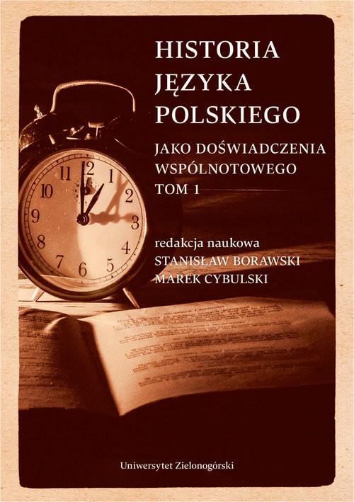 okładka Historia języka polskiego Tom 1 jako doświadczenia wspólnotowegoksiążka     
