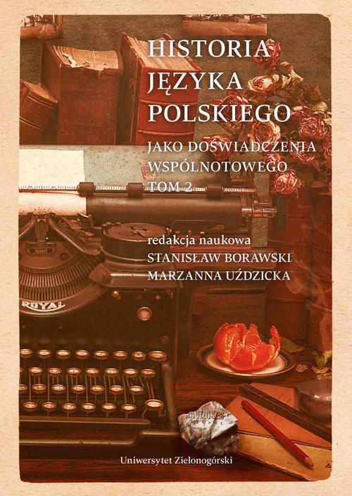 okładka Historia języka polskiego Tom 2 jako doświadczenia wspólnotowegoksiążka |  |