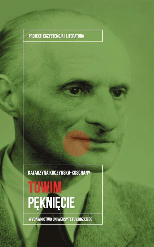 okładka Julian Tuwim Pęknięcieksiążka |  | Katarzyna Kuczyńska-Koschany