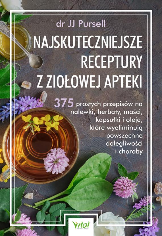 okładka Najskuteczniejsze receptury z ziołowej aptekiebook | epub, mobi, pdf | JJ Pursell